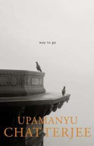 Book review: Way To Go, by Upamanyu Chatterjee