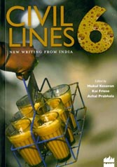 Civil Lines 6, 2009: Edited by Mukul Kesavan, Kai Friese, Rukun Advani
