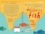 Following Fish: Samanth Subramanian (2010)