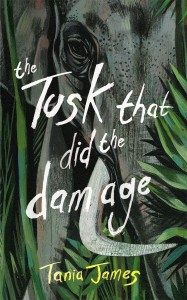 Tania James, The Tusk That Did The Damage